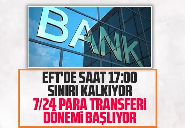 EFT'de saat 17.00 sınırı kalkıyor, 7/24 para transferi dönemi başlıyor